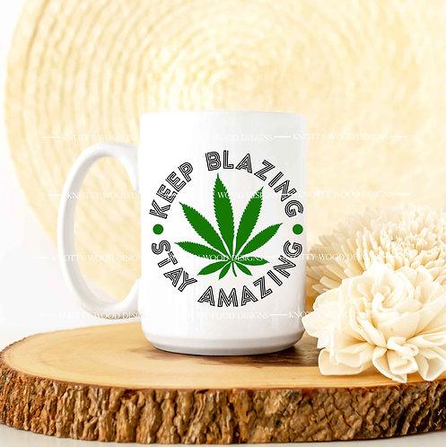 Keep Blazing Stay Amazing - coffee mug - 15 oz