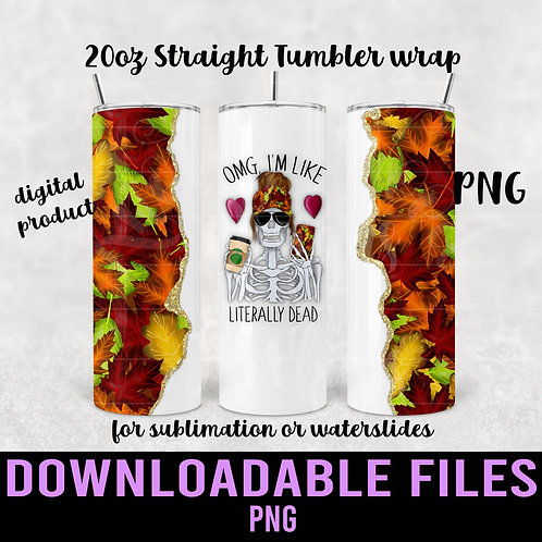 Literally Dead Fall Tumbler wrap for sublimation - Downloadable