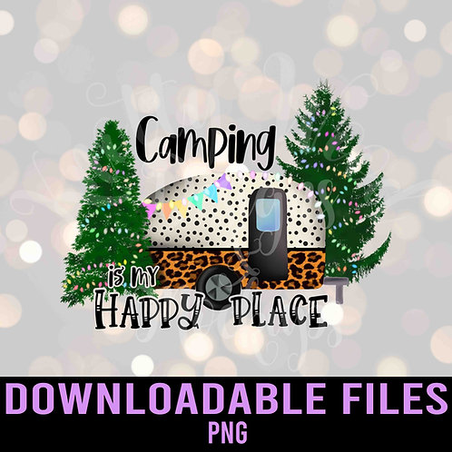Camping is my Happy Place PNG - Downloadable File