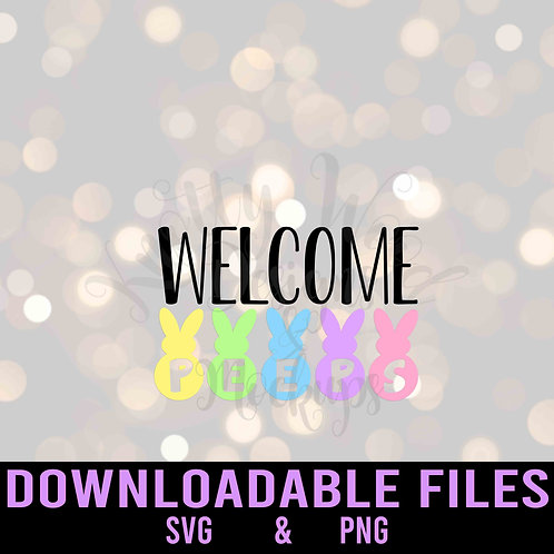 Welcome Peeps SVG  - Downloadable File