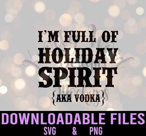 I'm full of holiday spirit (aka vodka) - Downloadable Design File