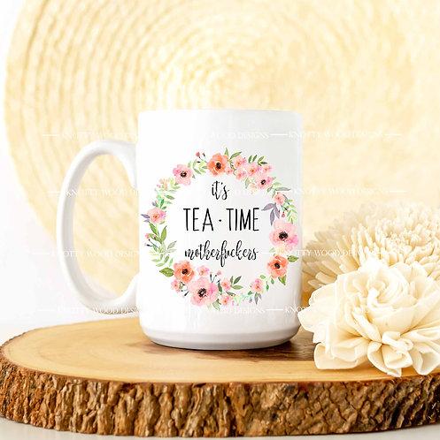 It's Tea Time Motherfuckers - coffee mug - 15 oz