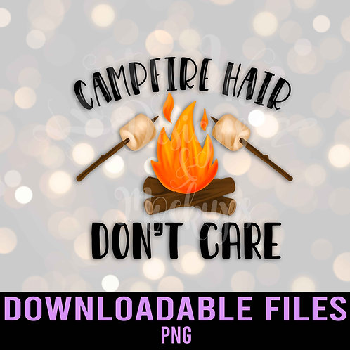 Campfire Hair Don't Care PNG - Downloadable File