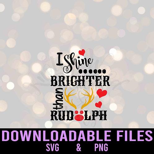 I shine brighter than rudolph - Downloadable Design File