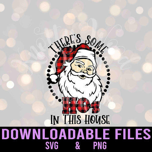 There's Some Hos Plaid Santa SVG - Downloadable Design File
