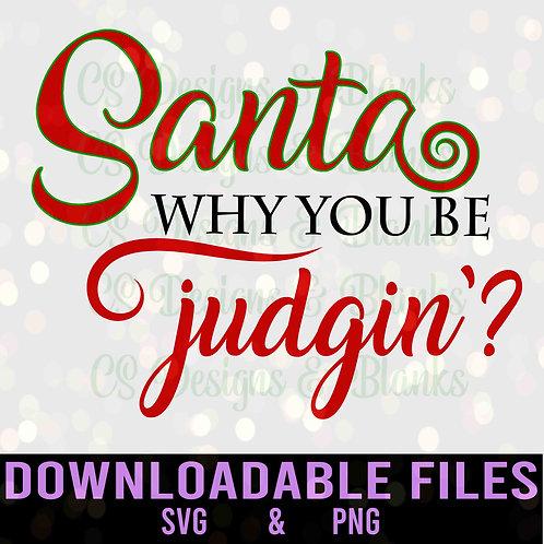 Santa, why you be judgin' - Downloadable Design File