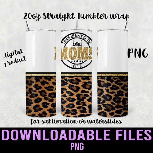 Bad Moms Club Tumbler wrap for sublimation - Downloadable