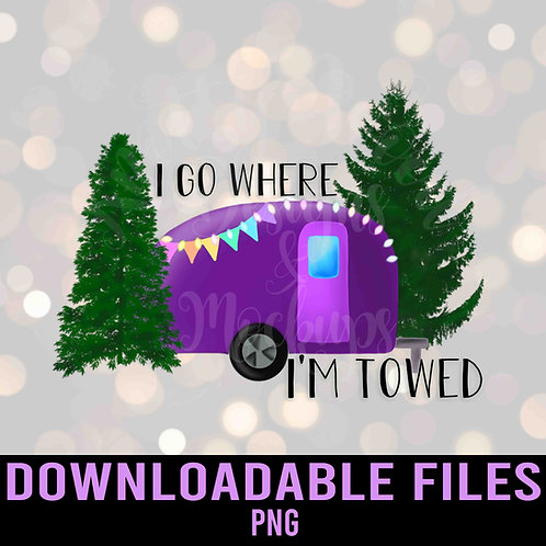 I Go Where I'm Towed PNG - Downloadable File