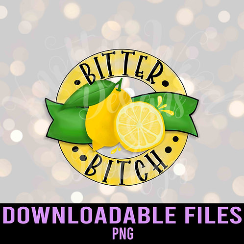 Bitter Bitch PNG - Downloadable File