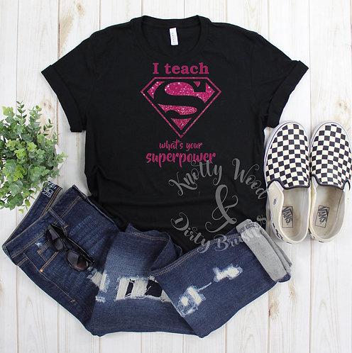 Teacher Superpower T-shirt (Small to XL)