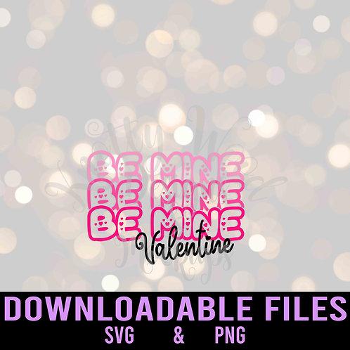 Be Mine Valentine SVG  - Downloadable File