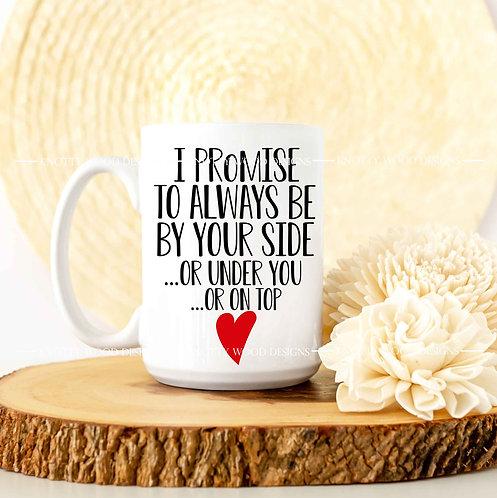 I Promise - coffee mug - 15 oz