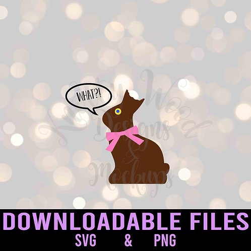 What? Easter Bunny SVG  - Downloadable File
