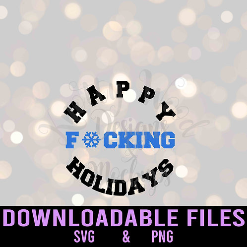 Happy F*cking Holidays - Downloadable Design File