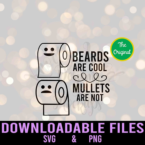Beards are Cool Mullets are not SVG - Downloadable File