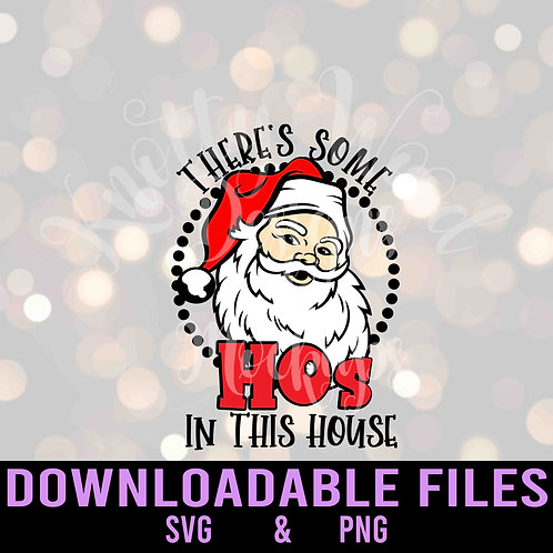 There's Some Hos Santa SVG - Downloadable Design File