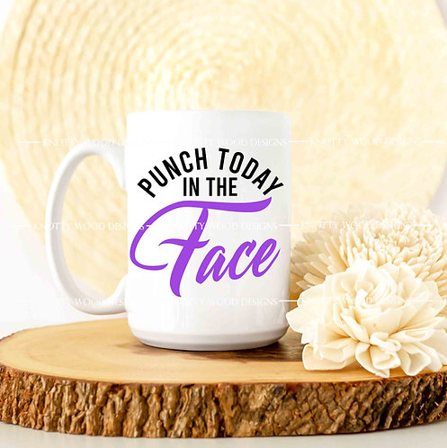 Punch Today in the Face - coffee mug - 15 oz