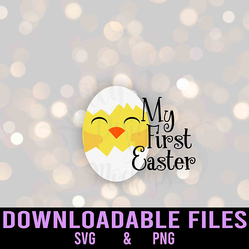 My First Easter SVG  - Downloadable File