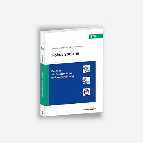 Fokus Sprache BM - Deutsch für Berufsmatura und Weiterbildung