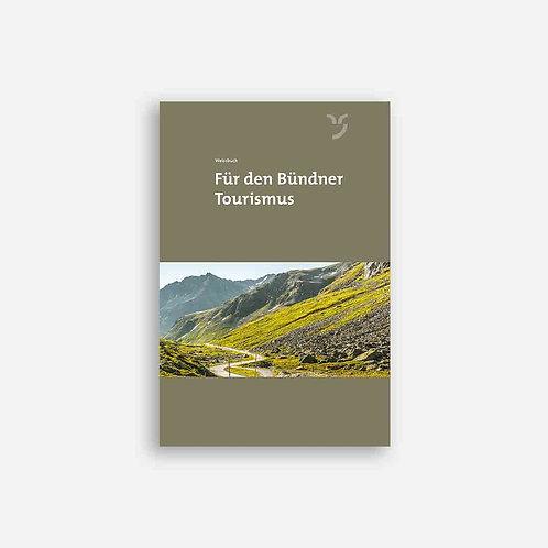 Für den Bündner Tourismus- Weissbuch