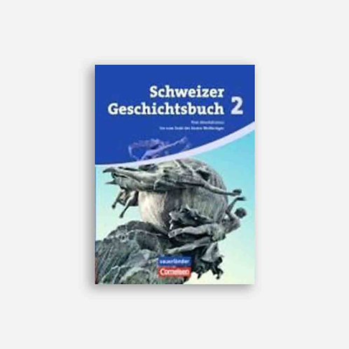 Schweizer Geschichtsbuch 2. Schülerbuch. CH
