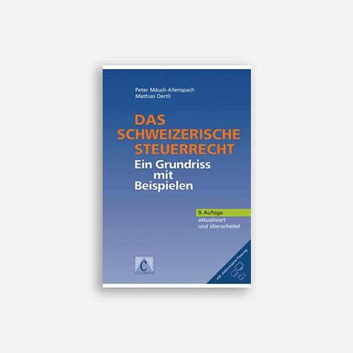 Das schweizerische Steuerrecht. Ein Grundriss mit Beispielen