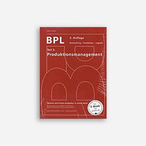 BPL Beschaffung-Produktion-Logistik Teil 2. Produktionsmanagement