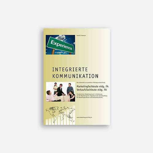 Integrierte Kommunikation für Marketingfachleute