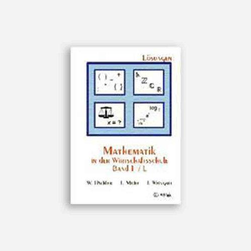 Mathematik in der Wirtschaftsschule 1 Lösungen