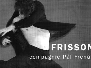 Frisson - Compagnie Pàl Frenàk