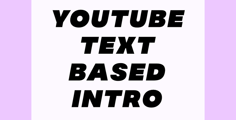 Text-based YouTube Intro