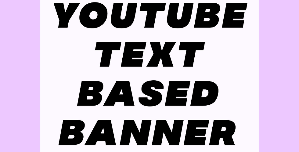 Text-based YouTube Banner