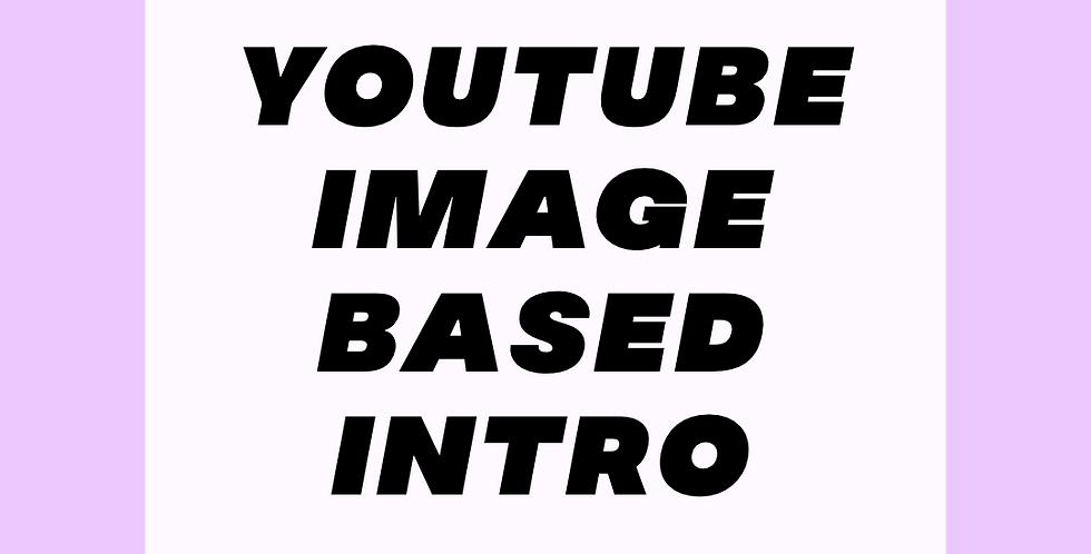 Image-based YouTube Intro
