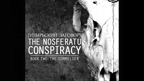 The Nosferatu Conspiracy, Book Two: The Sommelier Update!