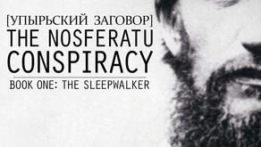 March 2, 2020 - Release Date. The Nosferatu Conspiracy, Book One: The Sleepwalker
