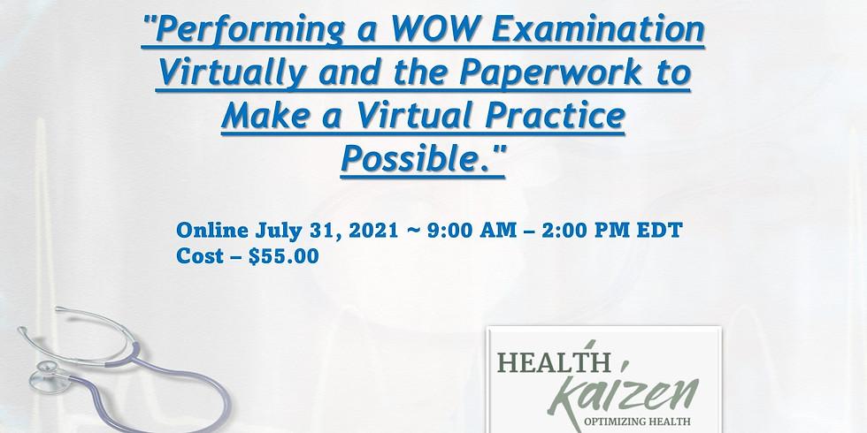 Performing a WOW Examination Virtually