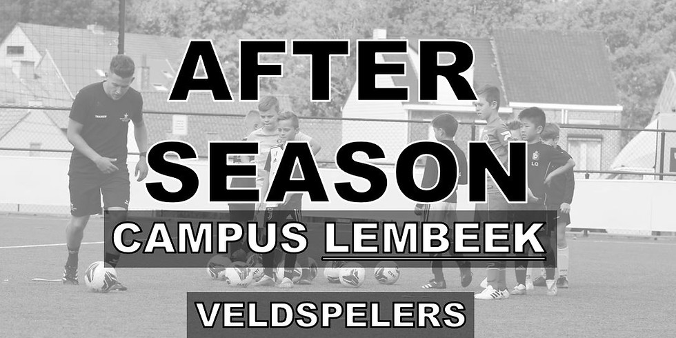 AFTER SEASON - CAMPUS LEMBEEK