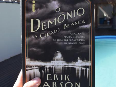 Resenha #1 | O Demônio na Cidade Branca