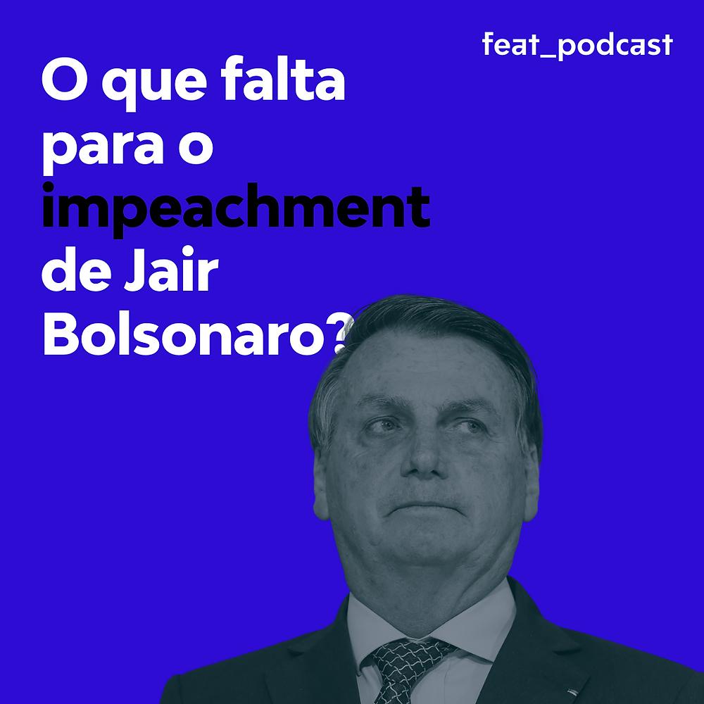 """Jair Bolsonaro em um fundo azul, com a pergunta """"O que falta para o impeachment de Jair Bolsonaro?""""."""