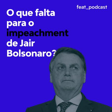 O que falta para o impeachment de Jair Bolsonaro?