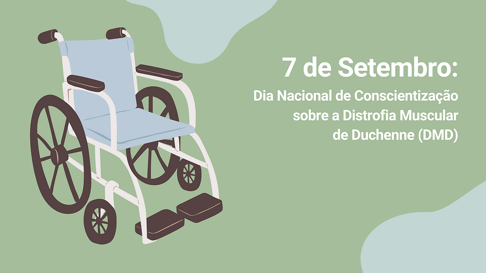Ilustração de uma cadeira de rodas e sobre o dia de conscientização da Distrofia Muscular de Duchenne.