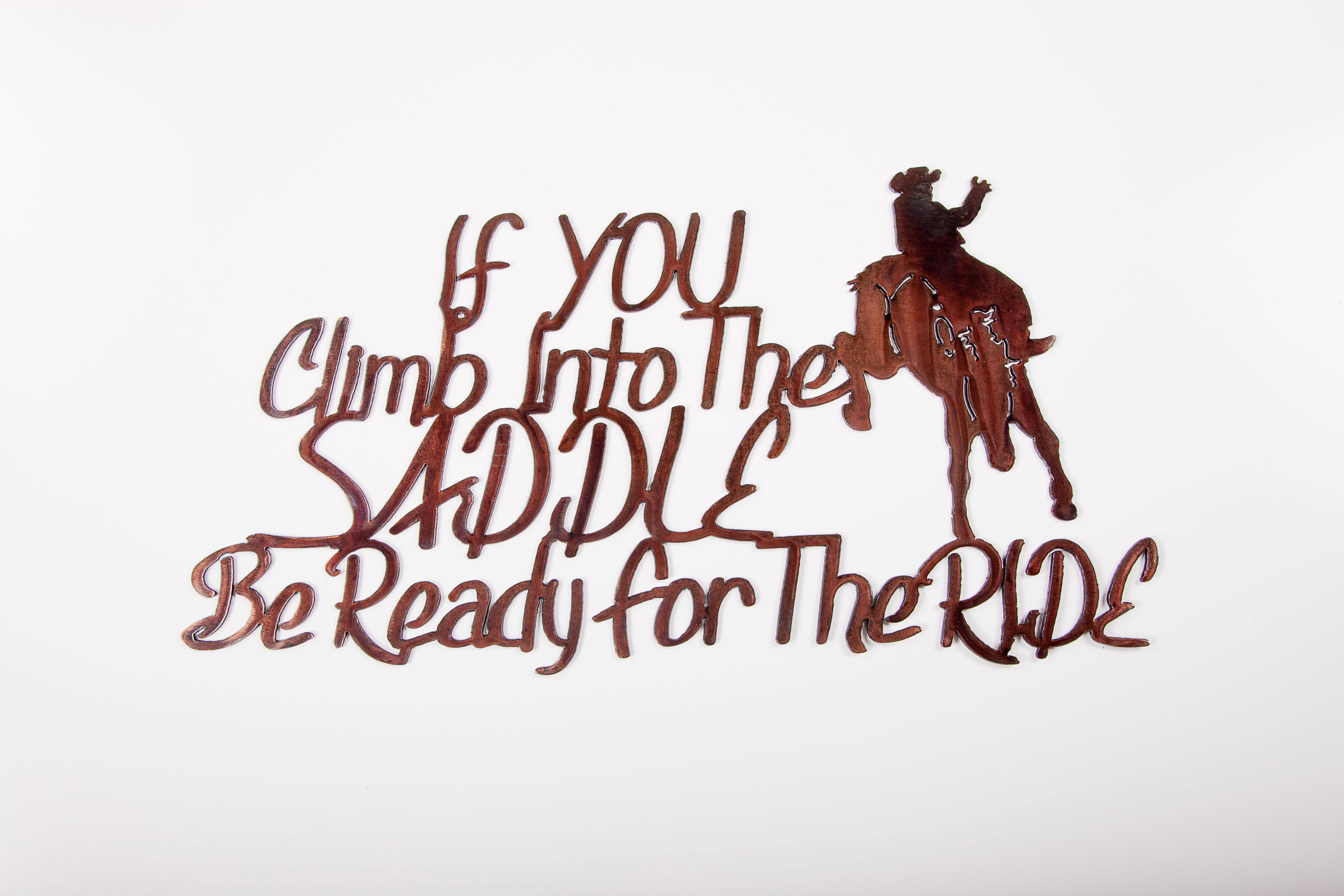 If you Climb into the Saddle
