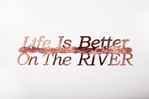 Life is Better- River