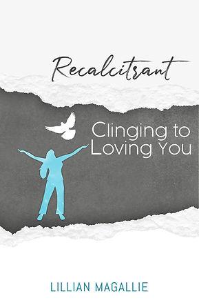 Recalcitrant Clinging to Loving You Eboo