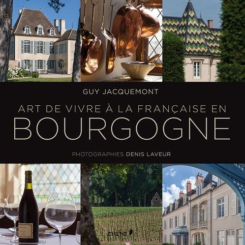 L'art de vivre à la française en BOURGOGNE