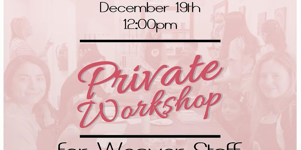 Private Workshop for Weaver Staff
