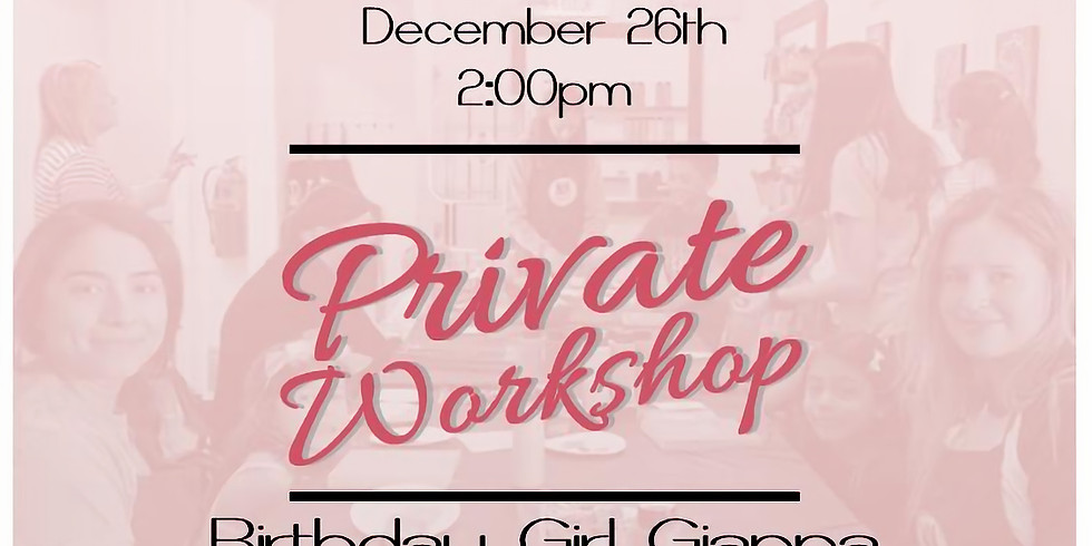 Private Workshop for Birthday Girl Gianna