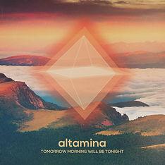 Album artwork - Altamina - Tomorrow Morning Will Be Tonight