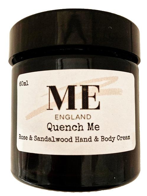 Quench Me Rose & Sandalwood Hand & Body Cream