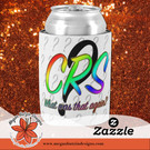 Zazzle_CRS_CanCooler.jpg
